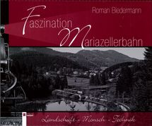 Faszination Mariazellerbahn